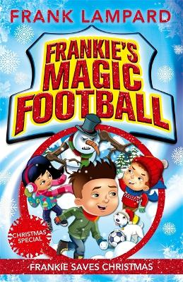 Frankie's Magic Football: Frankie Saves Christmas: Book 8