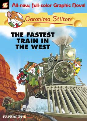 Geronimo Stilton 13: The Fastest Train in the West:
