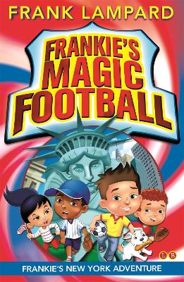 Frankie's Magic Football: Frankie's New York Adventure: Book 9