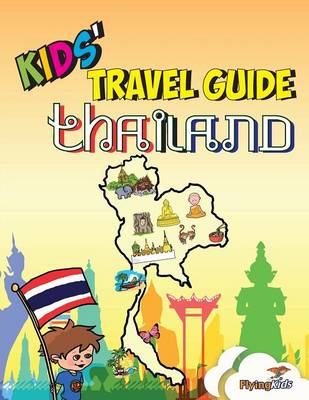Kids' Travel Guide - Thailand: The Fun Way to Discover Thailand - Especially for Kids
