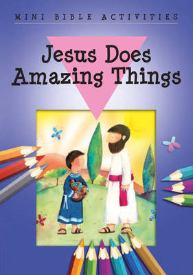 Mini Bible Activities: Jesus Does Amazing Things
