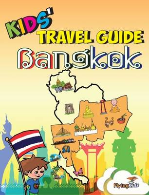 Kids' Travel Guide - Bangkok: The Fun Way to Discover Bangkok-Especially for Kids
