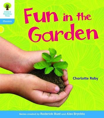Oxford Reading Tree: Level 3: Floppy's Phonics Non-Fiction: Fun in the Garden