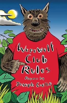 Werewolf Club Rules!: and other poems