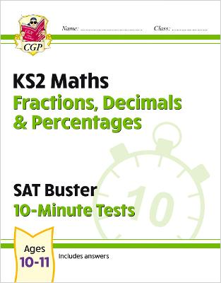 New KS2 Maths SAT Buster 10-Minute Tests - Fractions, Decimals & Percentages
