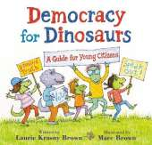 Democracy for Dinosaurs: A Guide for Young Citizens