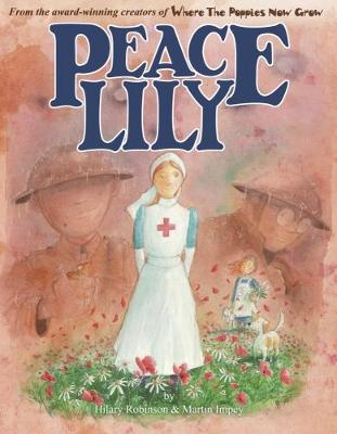 Peace Lily: The World War 1 Battlefield Nurse
