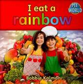 I eat a rainbow: Food in My World