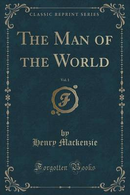 The Man of the World, Vol. 1 (Classic Reprint)