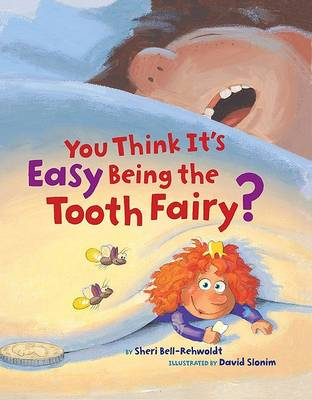 You Think its Easy Being the Tooth Fairy?