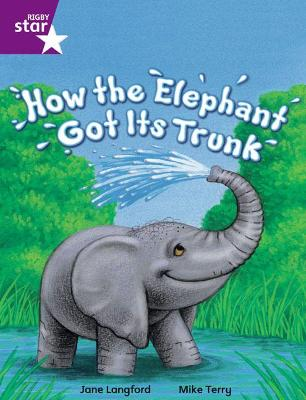 Rigby Star Independent Year 2 Purple Fiction How The Elephant Got Its Trunk Single