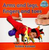 Arms and legs fingers and toes: Body in My World