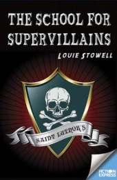 Fiction Express: The School for Supervillains