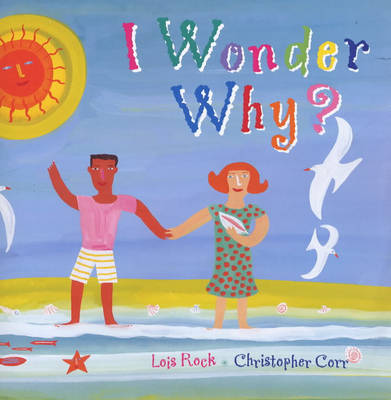 I Wonder Why?: A Child's Questions