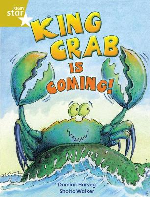 Rigby Star Independent Year 2 Gold Fiction King Crab Is Coming!