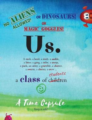 Us.: A Class Time Capsule