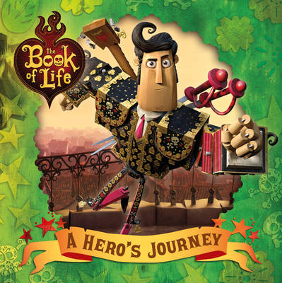 Book of Life: A Hero's Journey