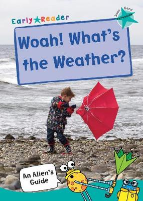 Woah! What's the Weather?: (Turquoise Non-fiction Early Reader)