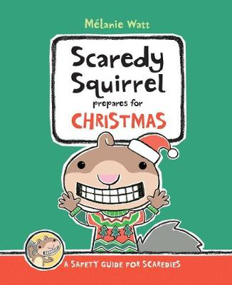 Scaredy Squirrel Prepares For Christmas: A Safety Guide For For Scaredies