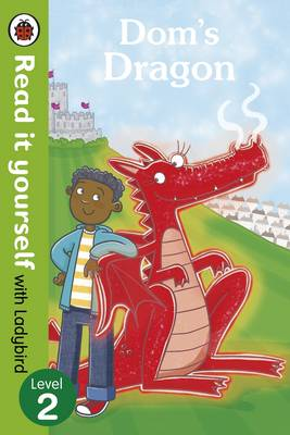 Dom's Dragon - Read it Yourself with Ladybird Level 2