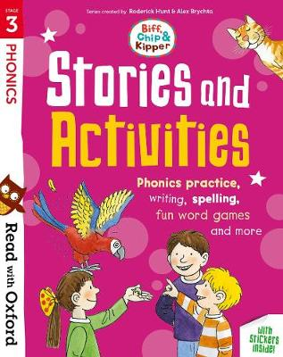 Read with Oxford: Stage 3: Biff, Chip and Kipper: Stories and Activities: Phonics practice, writing, spelling, fun word games and more