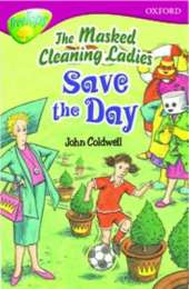Oxford Reading Tree: Level 10: Treetops Stories: the Masked Cleaning Ladies Save the Day