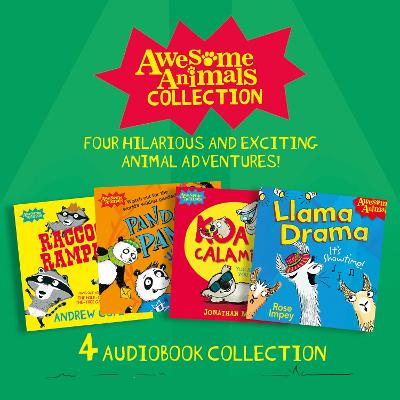 Awesome Animals Collection: Four hilarious and exciting animal adventures!: Racoon Rampage, Panda Panic, Koala Calamity, Llama Drama