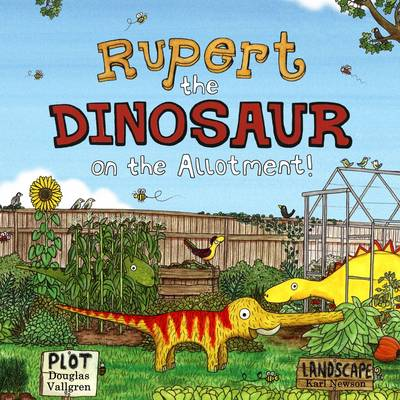 Rupert the Dinosaur on the Allotment!