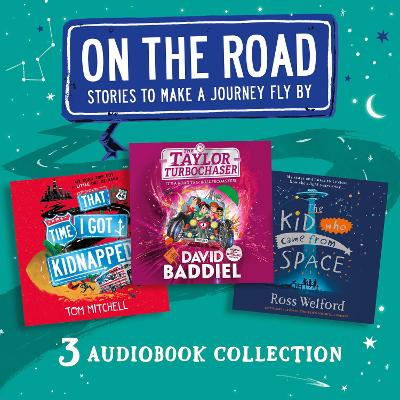 On the Road: Stories to Make a Journey Fly By: That Time I Got Kidnapped, the Taylor Turbochaser, the Kid Who Came from Space