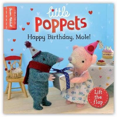Little Poppets: Happy Birthday, Mole!: A lift-the-flap first story