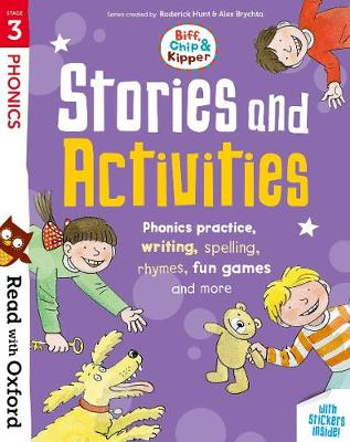 Read with Oxford: Stage 3: Biff, Chip and Kipper: Stories and Activities: Phonic practice, writing, spelling, rhymes, fun games and more