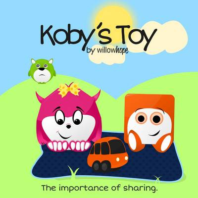 Koby's Toy: The Importance of Sharing
