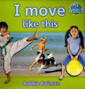 I move like this: Movement in My World