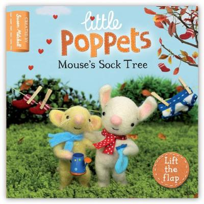 Little Poppets: Mouse's Sock Tree: A lift-the-flap first story