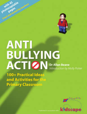 Anti-bullying Action: 100+ Practical Ideas and Activities for the Primary Classroom