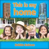 This is my home: Homes in My World