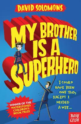 My Brother Is a Superhero: Winner of the Waterstones Children's Book Prize