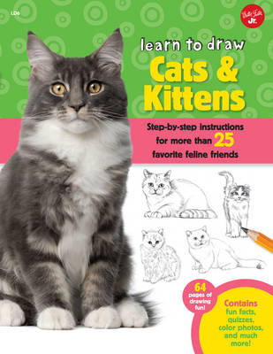 Cats & Kittens (Learn to Draw): Step-By-Step Instructions for More Than 25 Favorite Feline Friends