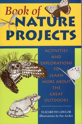 Book of Nature Projects: Activities and Explorations to Learn More About the Great Outdoors