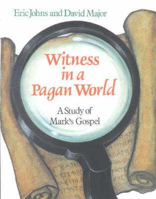 Witness in a Pagan World: A Study of Mark's Gospel