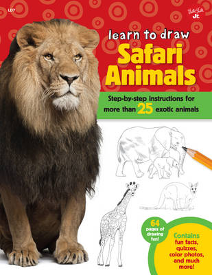 Safari Animals (Learn to Draw): Step-By-Step Instructions for More Than 25 Exotic Animals