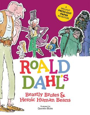 Roald Dahl's Beastly Brutes & Heroic Human Beans: A brilliant press-out paper adventure