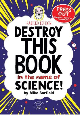 Destroy This Book In The Name of Science: Galileo Edition
