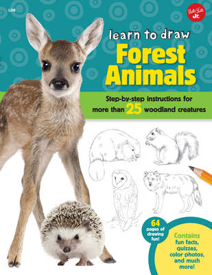 Forest Animals (Learn to Draw): Step-By-Step Instructions for More Than 25 Woodland Creatures