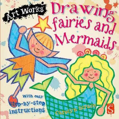Drawing Fairies And Mermaids: With easy step-by-step instructions