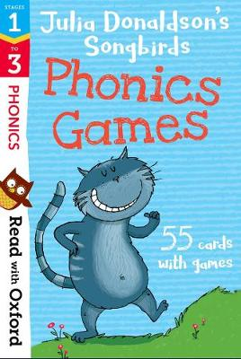 Read with Oxford: Stages 1-3: Julia Donaldson's Songbirds: Phonics Games Flashcards
