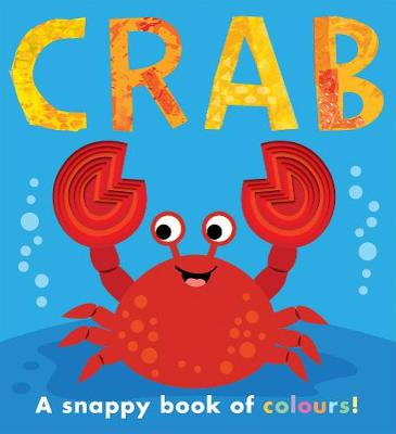 Crab: a snappy book of colours