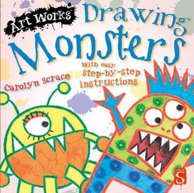 Drawing Monsters: With easy step-by-step instructions