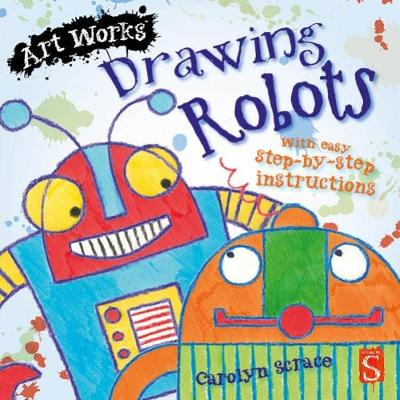 Drawing Robots: With easy step-by-step instructions