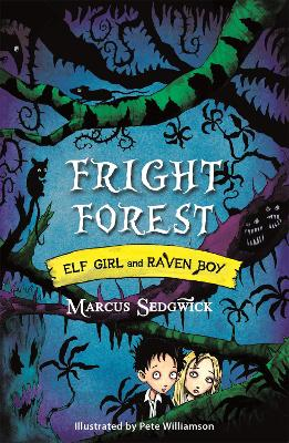 Elf Girl and Raven Boy: Fright Forest: Book 1
